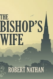 The Bishop's Wife ebook by Robert Nathan