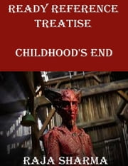 Ready Reference Treatise: Childhood's End ebook by Raja Sharma