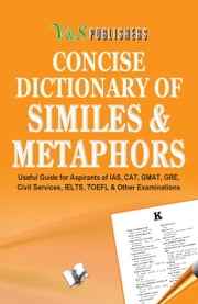 CONCISE DICTIONARY OF METAPHORS AND SIMILIES ebook by EDITORIAL BOARD