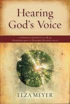 Hearing God's Voice (eBook) ebook by Elza Meyer