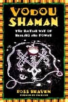 Vodou Shaman ebook by Ross Heaven,Tim Booth
