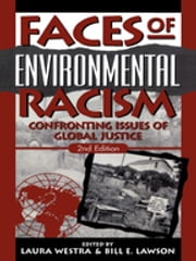 Faces of Environmental Racism - Confronting Issues of Global Justice ebook by Laura Westra,Bill Lawson
