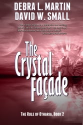The Crystal Facade ebook by Debra L Martin,David W Small