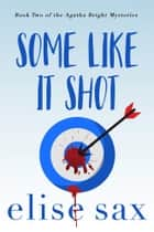 Some Like It Shot ebook by