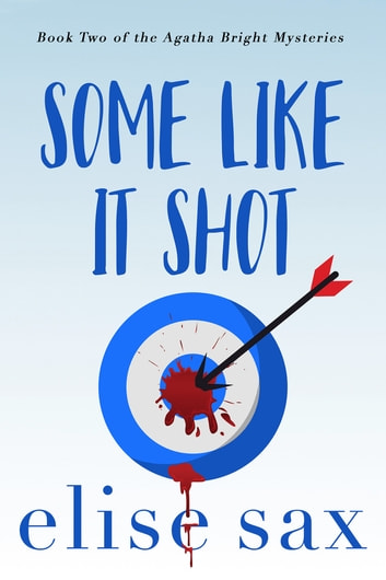 Some Like It Shot ebook by Elise Sax