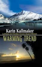 Warming Trend ebook by Karin Kallmaker
