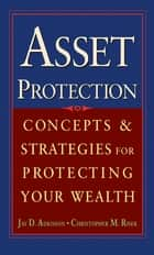Asset Protection ebook by Jay Adkisson,Chris Riser