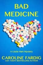 Bad Medicine eBook by Caroline Fardig
