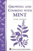 Growing and Cooking with Mint ebook by Glenn Andrews