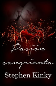 Pasión Sangrienta ebook by Stephen Kinky
