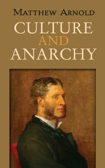 matthew arnold culture and anarchy