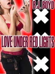 Love Under Red Lights ebook by B.J. Boyd