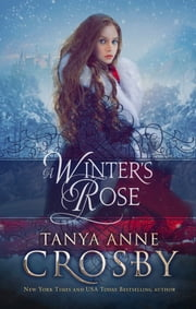 A Winter's Rose ebook by Tanya Anne Crosby