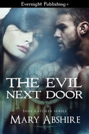 The Evil Next Door ebook by Mary Abshire