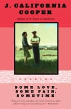 Some Love, Some Pain, Sometime - Stories ebook by J. California Cooper