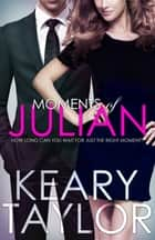 Moments of Julian ebook by Keary Taylor