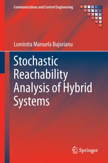 Stochastic Reachability Analysis of Hybrid Systems ebook by Luminita Manuela Bujorianu