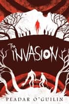 The Invasion (The Call, Book 2) ebook by Peadar O'Guilin