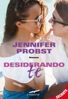 Desiderando te - Cuori solitari #5 ebook by Jennifer Probst