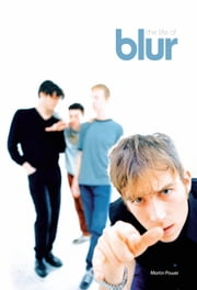 The Life of Blur ebook by Martin Power