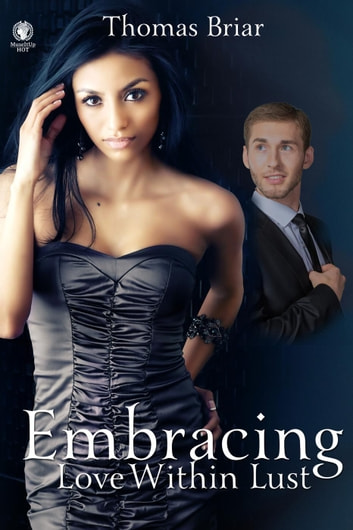 Embracing Love Within Lust ebook by Thomas Briar