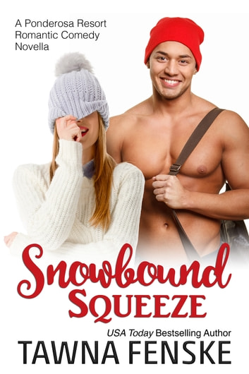 Snowbound Squeeze - A Ponderosa Resort Novella ebook by Tawna Fenske