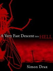 A Very Fast Descent into Hell ebook by Simon Drax