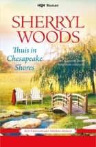 Thuis in Chesapeake Shores ebook by Sherryl Woods, Heleen Wilts