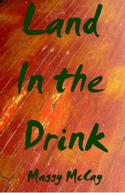 Land In the Drink ebook by Maggy McCay