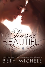 Scarred Beautiful - City Love, #2 ebook by Beth Michele