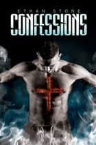Confessions ebook by Ethan Stone