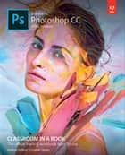 Adobe Photoshop CC Classroom in a Book (2018 release) ebook by Andrew Faulkner, Conrad Chavez