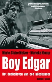 Boy Edgar - het dubbelleven van een alleskunner ebook by Kobo.Web.Store.Products.Fields.ContributorFieldViewModel