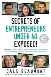 Secrets of Entrepreneurs Under 40 Exposed! ebook by Dale Beaumont