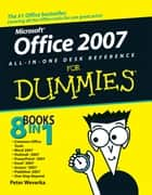 Office 2007 All-in-One Desk Reference For Dummies ebook by Peter Weverka
