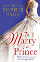 To Marry a Prince ebook by Sophie Page