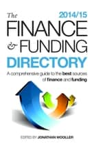 The Finance and Funding Directory 2014/15 ebook by Jonathan Wooller