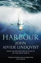 Harbour eBook by John Ajvide Lindqvist, Marlaine Delargy, Marlaine Delargy