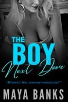 "The Boy Next Door: ""Mistress? Has Someone Trained You?"" ebook by Maya Banks"