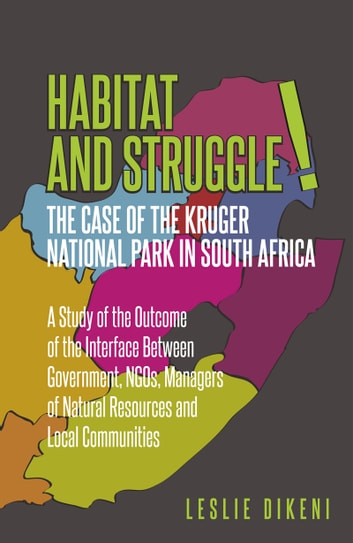 Habitat and Struggle - The Case of the Kruger Park in South Africa ebook by Leslie M. Dikeni