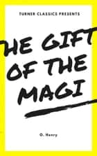 The Gift of the Magi ebook by Oliver Henry