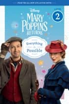 Mary Poppins Returns: Everything Is Possible - Leveled Reader ebook by Walt Disney Pictures
