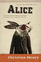 Alice ebook by Christina Henry
