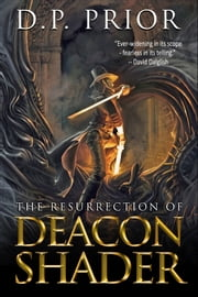 The Resurrection of Deacon Shader ebook by D.P. Prior