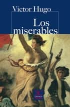 Los miserables ebook by Victor Hugo, Andrés Ruiz Merino