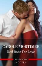 Red Rose for Love ebook by Carole Mortimer
