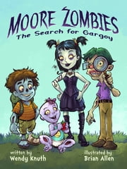 Moore Zombies: The Search for Gargoy ebook by Wendy Knuth