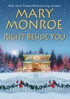 Right Beside You ebook by Mary Monroe