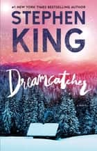 Dreamcatcher - A Novel ebook by Stephen King