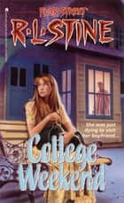 College Weekend ebook by R L Stine